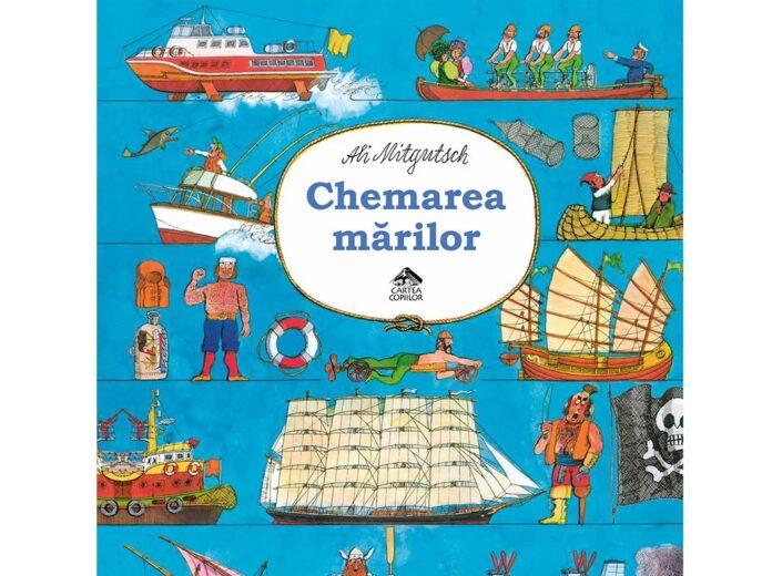 """Un nou titlu la editura Cartea Copiilor: """"Chemarea mărilor"""" de Ali Mitgutsch"""